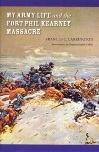 My Army Life and the Fort Phil Kearney Massacre, by Frances C. Carrington