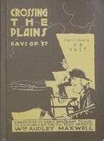 Crossing The Plains: Days of '57, by William Audley Maxwell