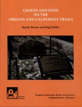 Graves and Sites on the Oregon and California Trails, by Randy Brown and Reg Duffin