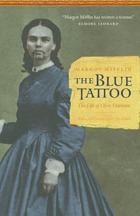 The Blue Tattoo: The Life of Olive Oatman, by Margot Mifflin