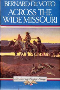 Across the Wide Missouri, by Bernard DeVoto