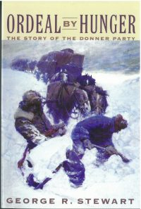 Ordeal by Hunger: Story of the Donner Party, by George R. Stewart