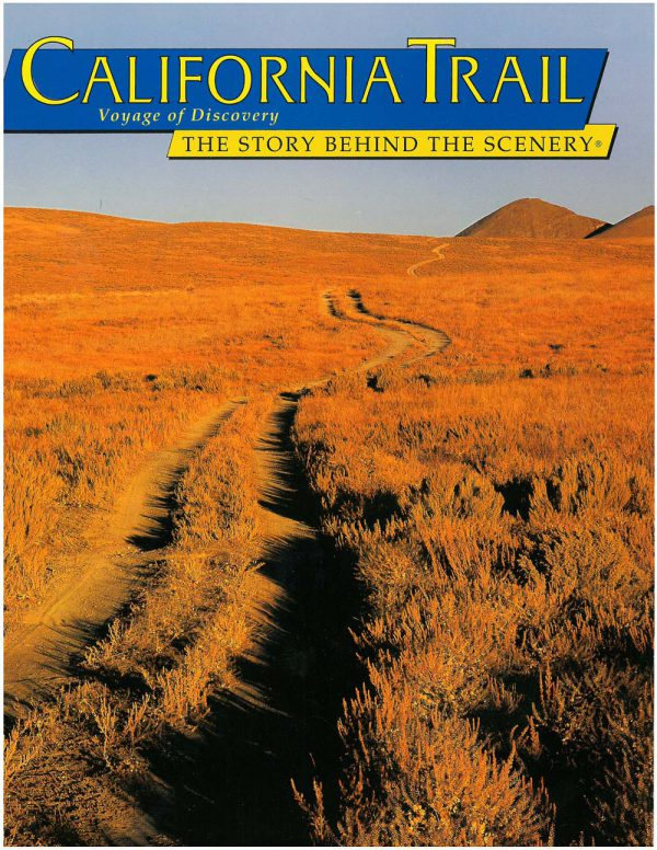 California Trail: The Story Behind the Scenery, by Charles H. Dodd