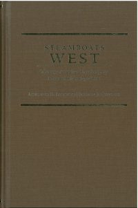 Steamboats West: The 1859 American Fur Company Missouri River Expedition, by Barbara J. Cottrell and Lawrence Larsen