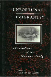 Unfortunate Emigrants: Narratives on the Donner Party, edited by Kristin Johnson