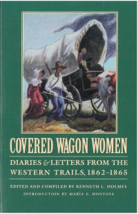 Covered Wagon Women: Diaries & Letters from the Western Trails 1862-1865, Vol. 8, edited by Kenneth L. Holmes