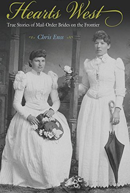Hearts West True Stories of a Mail Order Bride on the Frontier