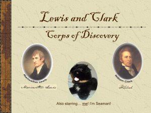 portraits of Meriwether Lewis, William Clark and Newfoundland dog