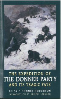 Expedition of the Donner Party and Its Tragic Fate, by Eliza P. Donner Houghton