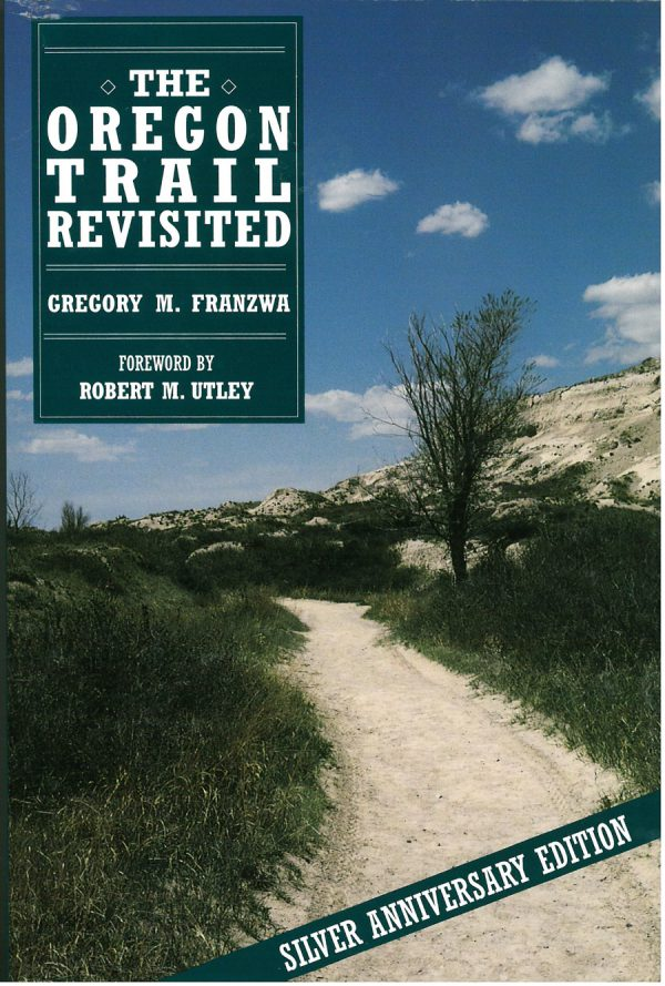The Oregon Trail Revisited, by Gregory M. Franzwa