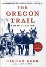 Oregon Trail: A New American Journey, by Rinker Buck