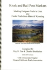 Kiosk and Rail Markers: Marking Emigrant Trails in Utah and Feeder Trails from Idaho to Wyoming, compiled by Roy D. Tea and Charles Burkhalter